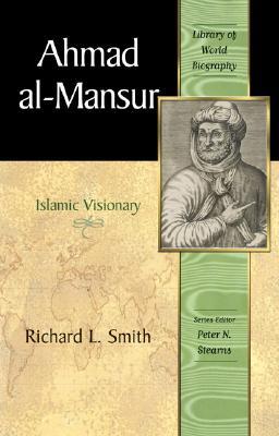 Ahmad Al-mansur By Smith, Richard L./ Stearns, Peter L.