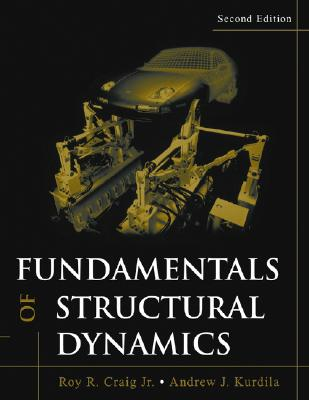 Fundamentals of Structural Dynamics By Craig, Roy R./ Kurdila, Andrew J.
