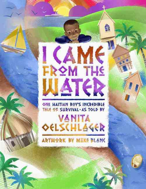 I Came from the Water By Oelschlager, Vanita/ Blanc, Mike (ILT)